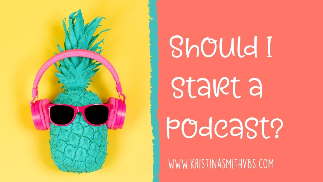 Should I Start A Podcast For My Business?